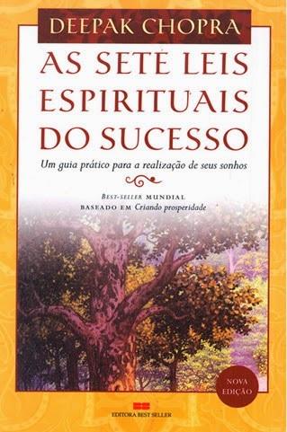 Como atrair Felicidade, Prosperidade e Abundância com As 7 Leis Espirituais do Sucesso